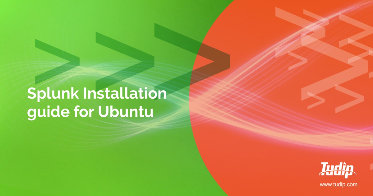 How to Install Splunk Enterprise on Ubuntu 16 04/18 04