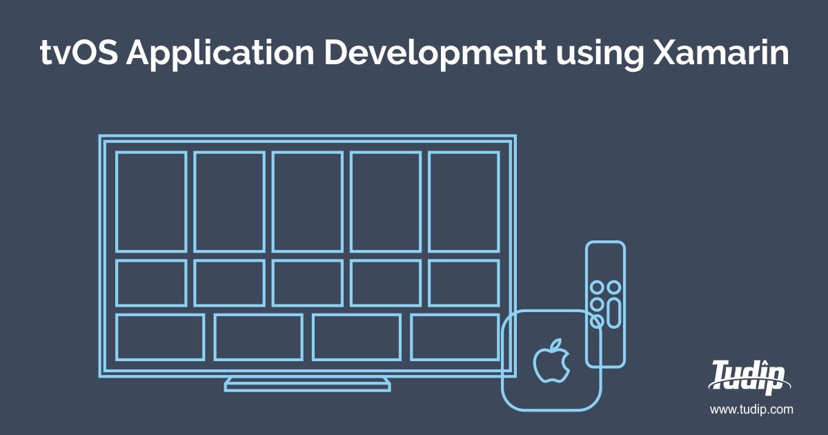 How to Create New tvOS Application Project Using Xamarin | Tudip