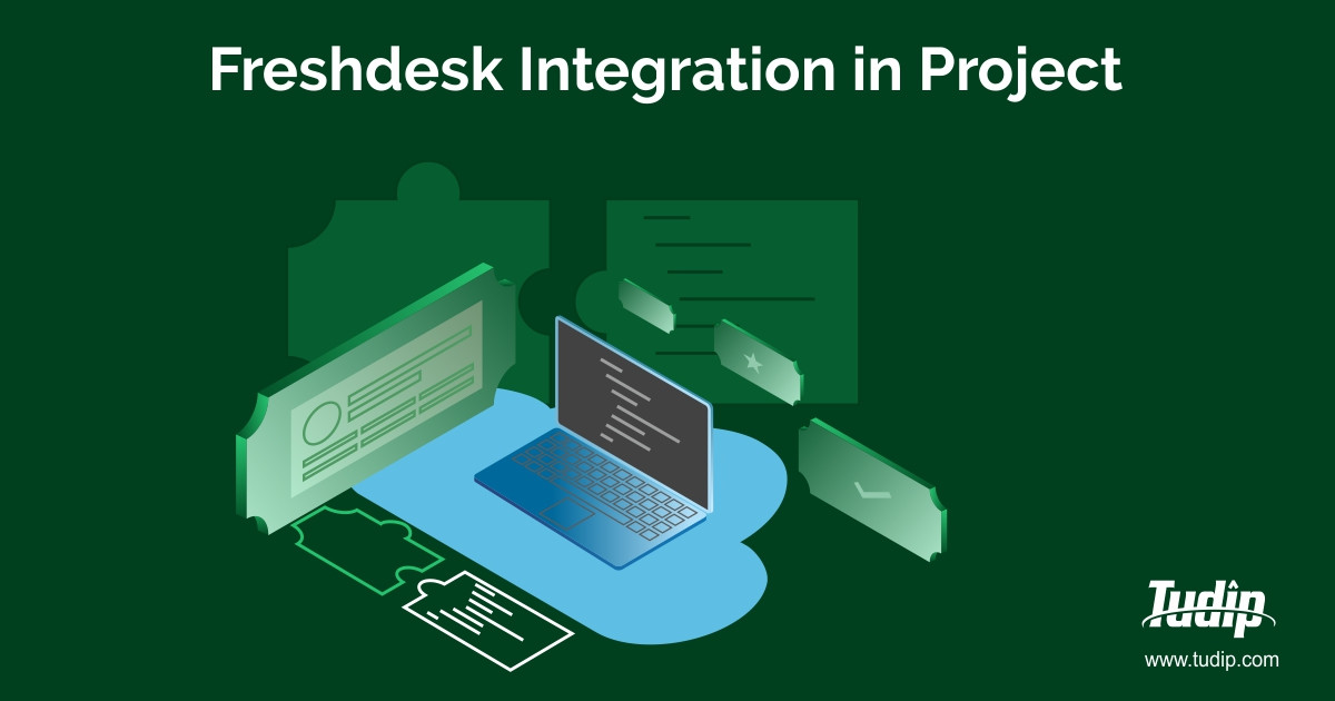 Freshdesk Integration in Project   Tudip