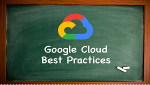 Google-Cloud-Best-Practices-1