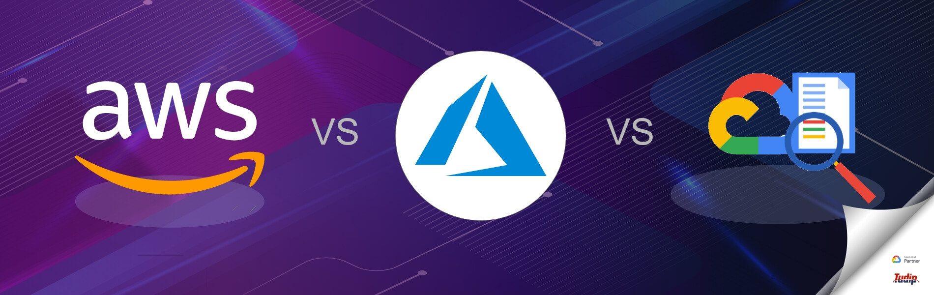 AWS Vs Azure Vs GCP – Cloud Services