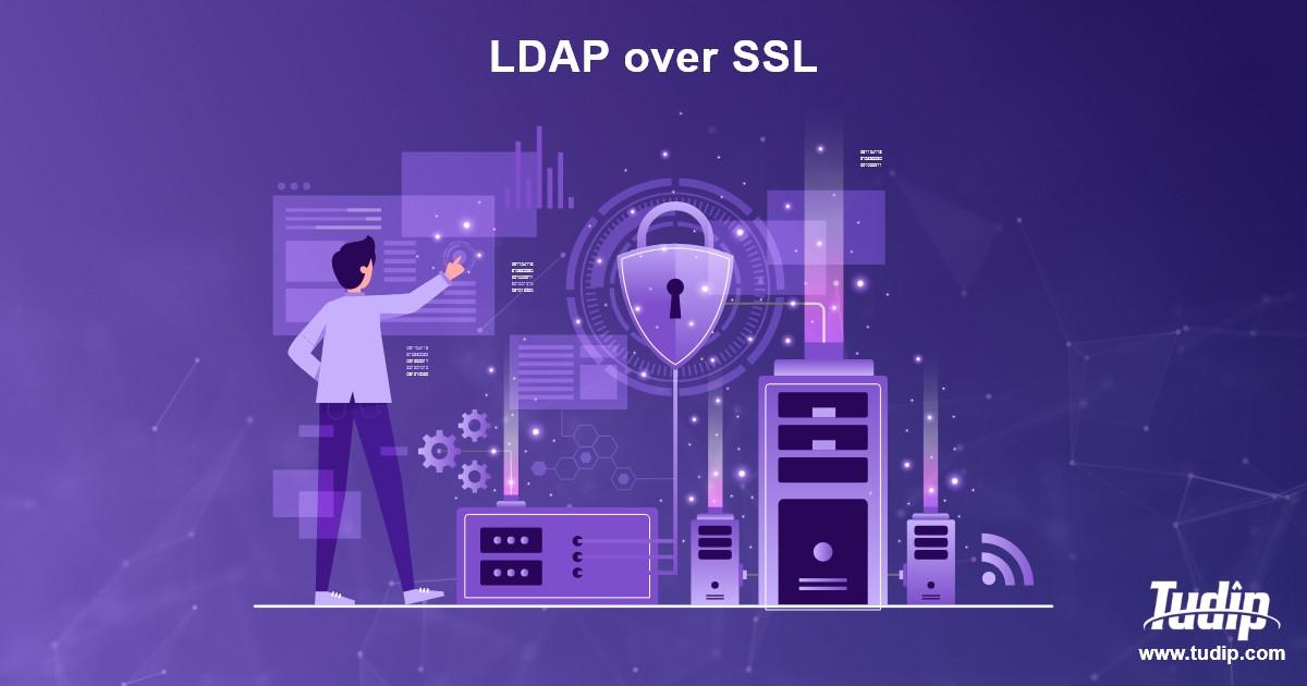 LDAP Over SSL | Tudip Technologies